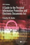 A Guide to the Personal Information Protection and Electronic Documents Act, 2018 Edition cover