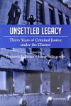 Unsettled Legacy: Thirty Years of Criminal Justice under the Charter cover