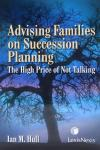 Advising Families on Succession Planning - The High Price of Not Talking cover