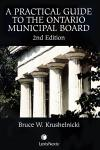 A Practical Guide to the Ontario Municipal Board, 2nd Edition cover
