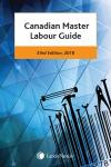 Canadian Master Labour Guide, 33rd Edition, 2018 cover