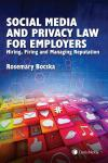 Social Media and Privacy Law for Employers – Hiring, Firing and Managing Reputation cover