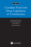 Canadian Food and Drug Legislation & Commentary, 2021 Edition cover