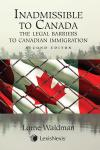 Inadmissible to Canada – The Legal Barriers to Canadian Immigration, 2nd Edition cover