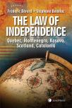 The Law of Independence: Quebec, Montenegro, Kosovo, Scotland, Catalonia cover