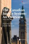 The Canadian Justice System: An Overview, 5th Edition cover