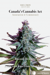 Canada's Cannabis Act: Annotation & Commentary, 2021/2022 Edition cover