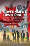 Government Lawyering: Duties and Ethical Challenges of Government Lawyers cover