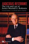 Judicious Restraint: The Life and Law of Justice Marshall E. Rothstein cover