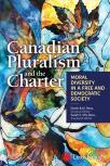 Canadian Pluralism and the Charter: Moral Diversity in a Free and Democratic Society cover