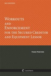 Workouts & Enforcement for the Secured Creditor & Equipment Lessor, 2015 Edition cover