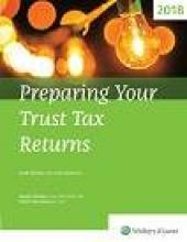 Preparing Your Trust Tax Returns 2018 Edition (For The 2017 Tax Year) cover