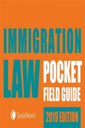 Immigration Law Pocket Field Guide, 2019 Edition cover