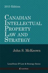 Canadian IP Law and Strategy, 2015 Edition cover