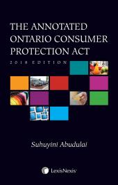 The Annotated Ontario Consumer Protection Act, 2018 Edition cover