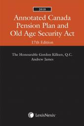 Annotated Canada Pension Plan and Old Age Security Act, 17th Edition, 2018 cover