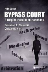 Bypass Court – A Dispute Resolution Handbook, 5th Edition cover