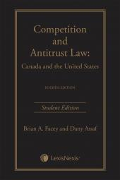 Competition and Antitrust Law - Canada and the United States, 4th Edition, Student Edition cover