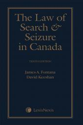 The Law of Search and Seizure in Canada, 10th Edition cover