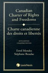 Canadian Charter of Rights and Freedoms, 5th Edition + Charte canadienne des droits et libertés, 5e édition cover
