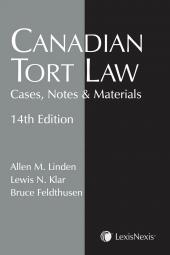 Canadian Tort Law - Cases, Notes & Materials, 14th Edition cover