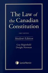 The Law of the Canadian Constitution, Student Edition cover