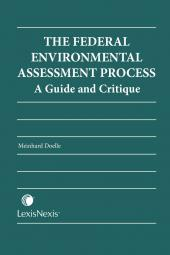 The Federal Environmental Assessment Process - A Guide and Critique cover