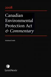 Canadian Environmental Protection Act & Commentary, 2008 Edition cover