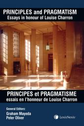 Principles and Pragmatism: Essays in Honour of Louise Charron / Principes et Pragmatisme : Essais en L'honneur de Louise Charron cover