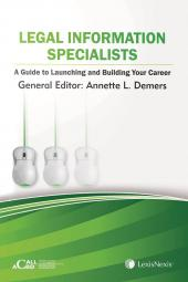 Legal Information Specialists: A Guide to Launching and Building Your Career cover