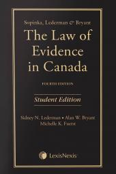 Sopinka, Lederman & Bryant - The Law of Evidence, 4th Edition, Student Edition cover