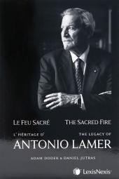 Le feu sacré: l'héritage d'Antonio Lamer / The Sacred Fire - The Legacy of Antonio Lamer cover