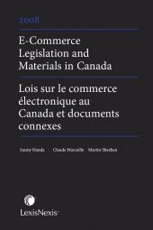 E-Commerce Legislation and Materials in Canada / Lois sur le commerce électronique au Canada et documents connexes, dition 2008 Edition cover