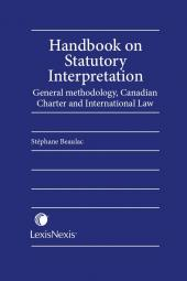 Handbook on Statutory Interpretation - General Methodology, Canadian Charter and International Law cover
