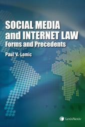 Social Media and Internet Law – Forms and Precedents cover