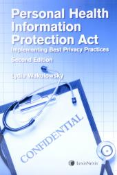 The Personal Health Information Protection Act - Implementing Best Privacy Practices, 2nd Edition cover