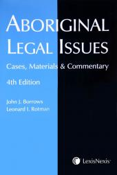 Aboriginal Legal Issues - Cases, Materials and Commentary, 4th Edition cover