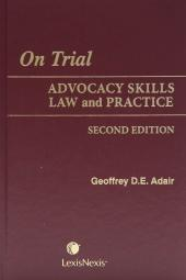 On Trial - Advocacy Skills Law and Practice, 2nd Edition cover