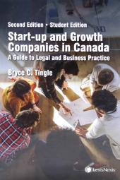 Start-up and Growth Companies in Canada: A Guide to Legal and Business Practice, 2nd Edition, Student Edition cover