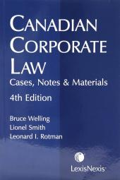 Canadian Corporate Law - Cases, Notes & Materials, 4th Edition cover