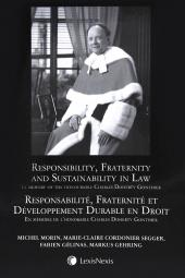 Responsibility, Fraternity and Sustainability in Law – In Memory of the Honourable Charles Doherty Gonthier / Responsabilité, Fraternité et Développement Durable en Droit – En mémoire de l'honorable Charles Doherty Gonthier cover