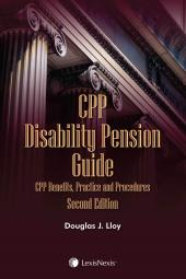 CPP Disability Pension Guide: CPP Benefits, Practice and Procedures, 2nd Edition cover