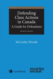 Defending Class Actions in Canada: A Guide for Defendants, 4th Edition cover