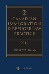 Canadian Immigration & Refugee Law Practice, 2017 Edition + E-Book cover