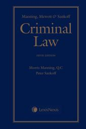 Manning, Mewett & Sankoff – Criminal Law, 5th Edition cover