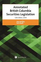 Annotated British Columbia Securities Legislation, 12th Edition, 2018 cover