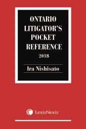 Ontario Litigator's Pocket Reference, 2018 Edition cover