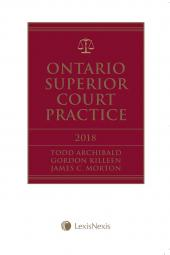 Ontario Superior Court Practice, 2018 Edition + E-Book cover