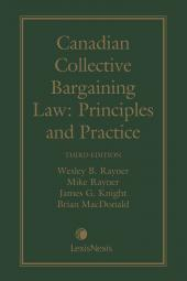 Canadian Collective Bargaining Law: Principles and Practice, 3rd Edition cover