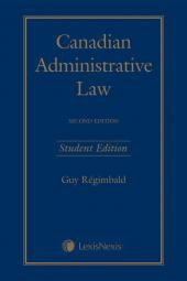 Canadian Administrative Law, 2nd Edition – Student Edition cover